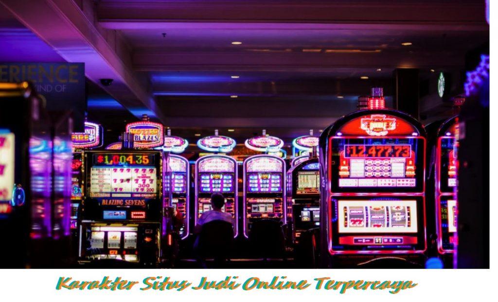 Karakter Situs Judi Online Terpercaya